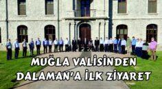 MUĞLA VALİSİNDEN DALAMAN'A İLK ZİYARET