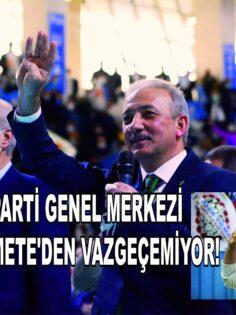 AK PARTİ GENEL MERKEZİ KADEM METE'DEN VAZGEÇEMİYOR!