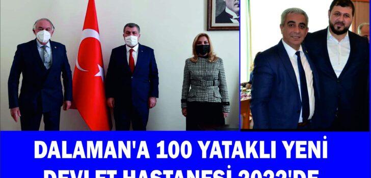 DALAMAN'A 100 YATAKLI YENİ DEVLET HASTANESİ 2022'DE
