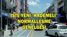 """İŞTE YENİ """"KADEMELİ"""" NORMALLEŞME GENELGESİ"""