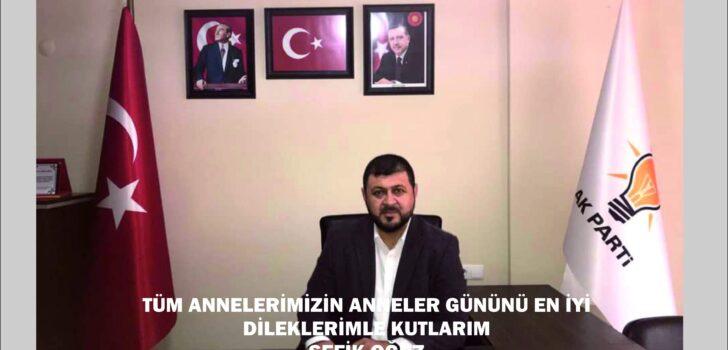 """Ak Parti Dalaman İlçe Başkanı Şefik Oğuz'un """"Anneler Günü"""" Mesajı"""