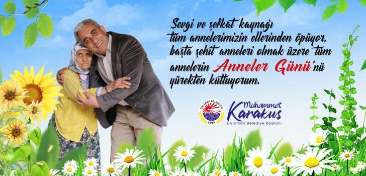Dalaman Belediye Başkanı Muhammet Karakuş'un Anneler Günü Mesajı