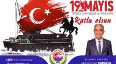 Dalaman Belediye Başkanı Muhammet Karakuş'un 19 Mayıs Gençlik ve Spor Bayramı kutlama mesajı;