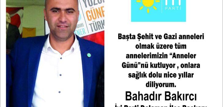 """İYİ Parti Dalaman İlçe Başkanı Bahadır Bakırcı'nın """"Anneler Günü """" Mesajı"""