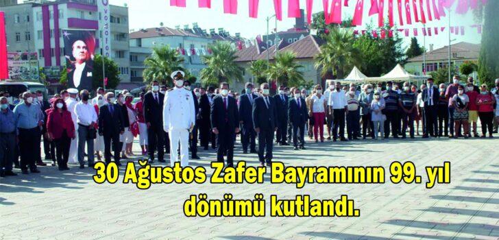 30 Ağustos Zafer Bayramının 99. yıl dönümü kutlandı.