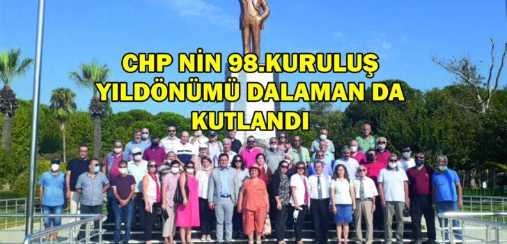 CHP NİN 98.KURULUŞ YILDÖNÜMÜ DALAMAN DA KUTLANDI